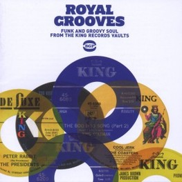 ROYAL GROOVES * FUNK AND GROOVY SOUL FROM THE KING RECORDS VAULTS * V/A, CD