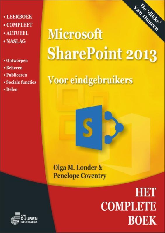 Het complete boek sharepoint 2013: 2013 Voor eindgeberuikers, Londer, Olga, Paperback