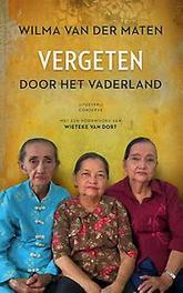 Vergeten door het Vaderland hoogbejaarde Nederlanders 70 jaar na de onafhankelijkheid van Indonesië 17 augustus 1945, Van der Maten, Wilma, Paperback