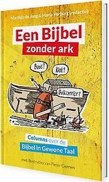 Een Bijbel zonder Ark. columns over de Bijbel in gewone taal, Matthijs de Jong, Hardcover  <span class=