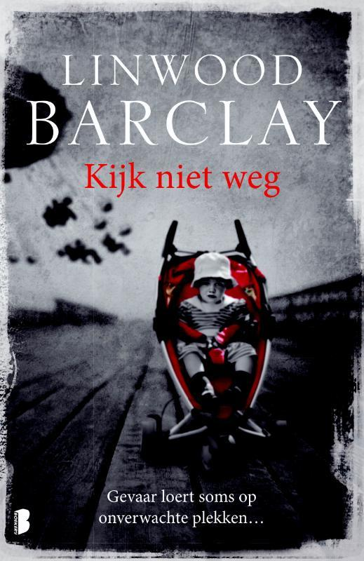 Kijk niet weg gevaar loert soms op onverwachte plekken, Barclay, Linwood, Paperback