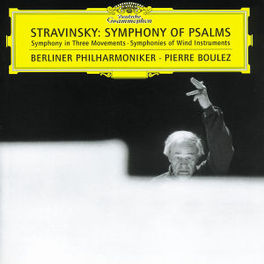 SYMPHONY OF PSALMS W/BERLINER PHILHARMONIKER, PIERRE BOULEZ-CONDUCTS Audio CD, I. STRAVINSKY, CD