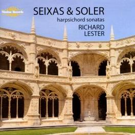 SEIXAS/SOLER: HARPSICHORD .. HARPSICHORD SONATAS Audio CD, RICHARD LESTER, CD
