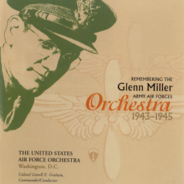 REMEMBERING THE GLENN MIL U.S.AIR FORCE ORCHESTRA, CD