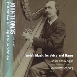 WELSH MUSIC FOR VOICE AND RACHEL ANN MORGAN/EDWARD WITSENBURG J. THOMAS, CD