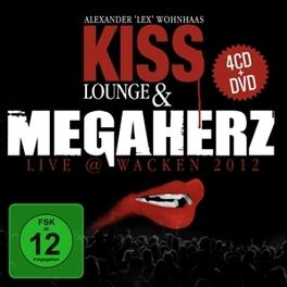 KISS LOUNGE &.. -CD+DVD- .. LIVE @ WACKEN 2012/ & ALEXANDER 'LEX' WOH MEGAHERZ, CD