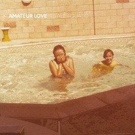 IT'S ALL AQUATIC AMATEUR LOVE, Vinyl LP