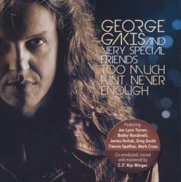 TOO MUCH AIN'T NEVER.. GEORGE GAKIS, CD