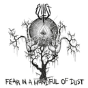 FEAR IN A HANDFUL OF DUST...