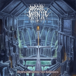 PERPETUAL DESCENDING INTO NOTHINGNESS OBSCURE INFINITY, LP
