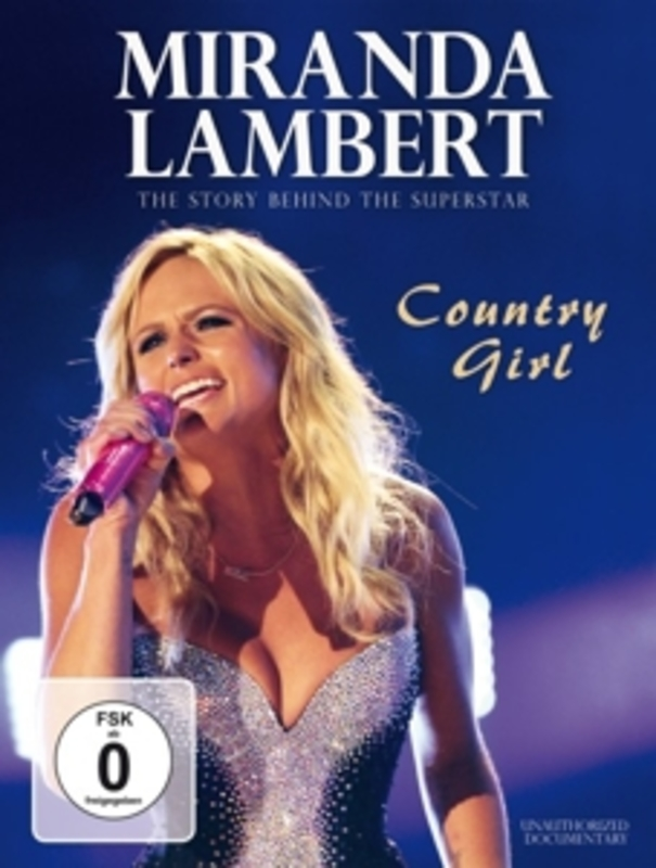 MIRANDA LAMBERT -.. .. COUNTRY GIRL. DOCUMENTARY, DVD
