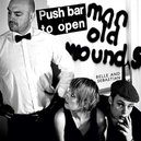 PUSH BARMAN TO OPEN OLD ...WOUNDS