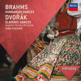 HUNGARIAN DANCES/SLAVONIC BUDAPEST FESTIVAL ORCHESTRA/IVAN FISCHER BRAHMS/DVORAK, CD