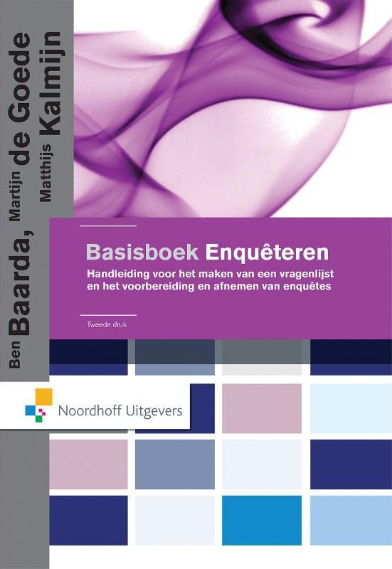 Basisboek enquêteren handleiding voor het maken van een vragenlijst en het voorbereiden en afnemen van enquêtes, Kalmijn, Matthijs, Hardcover