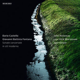 SONATE IN STIL MODERNO JOHN HOLLOWAY/JANE GOWER/LARS ULRIK MORTENSEN D./G.B. FONTANA CASTELLO, CD