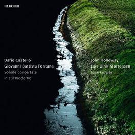 SONATE IN STIL MODERNO JOHN HOLLOWAY/JANE GOWER/LARS ULRIK MORTENSEN D./G.B. FONTANA CASTELLO, CD