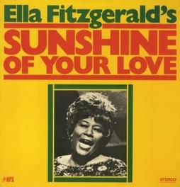 SUNSHINE OF YOUR LOVE 180G AUDIOPHILE VINYL ELLA FITZGERALD, Vinyl LP