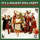 IT'S A HOLIDAY SOUL PARTY...