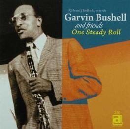 ONE STEADY ROLL RARE 1982 RECORDINGS Audio CD, BUSHELL, GARVIN & FRIENDS, CD