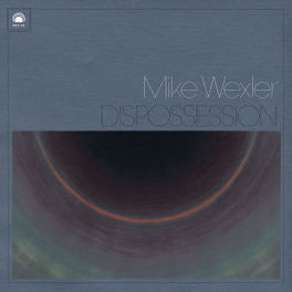 DISPOSSESSION MIKE WEXLER, CD