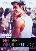 We are your friends, (DVD)