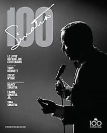 Sinatra 100. Le livre officiel du Centenaire, Pignone, Charles, Hardcover