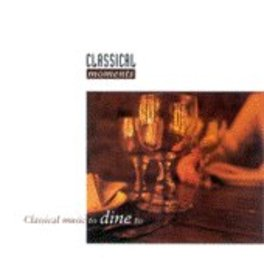 CLASSICAL MUSIC TO DINE T V/A, CD