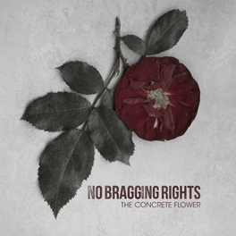 CONCRETE FLOWER NO BRAGGING RIGHTS, LP