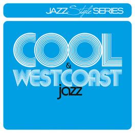STYLE SERIES: COOL JAZZ & WESTCOAST JAZZ V/A, CD