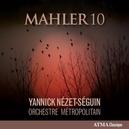MAHLER 10 YANNICK NEZET-SEQUIN