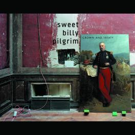 CROWN AND TREATY SWEET BILLY PILGRIM, CD