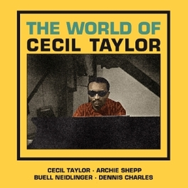 WORLD OF CECIL TAYLOR CECIL TAYLOR, CD