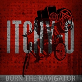 BURN THE NAVIGATOR A PERCUSSION-CENTERED ELECTRONIC ENSEMBLE ITCHY-O, CD