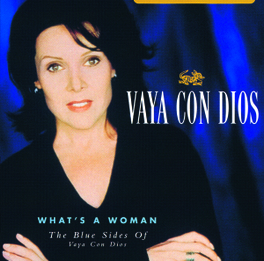 WHAT'S A WOMAN - THE.. .. BLUE SIDES OF Audio CD, VAYA CON DIOS, CD