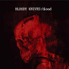 BLOOD BLOODY KNIVES, CD