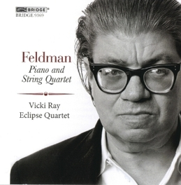 PIANO & STRING QUARTET ECLIPSE QUARTET M. FELDMAN, CD