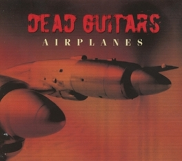 AIRPLANES INCL. VIDEO Audio CD, DEAD GUITARS, CD