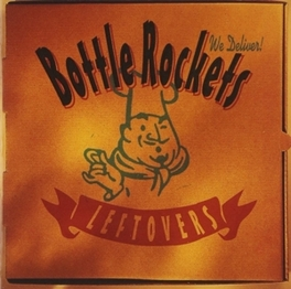 LEFTOVERS REISSUE OF ROOTS ROCKERS 1998 ALBUM BOTTLE ROCKETS, CD