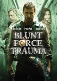 Blunt force trauma, (DVD)