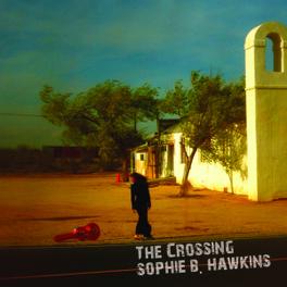 CROSSING INCL. 4 BONUS TRACKS SOPHIE B. HAWKINS, CD