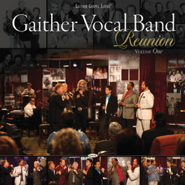 REUNION VOLUME ONE SOUTHERN GOSPEL W/POWERPACKED HARMONIES (I SWEAR) GAITHER VOCAL BAND, CD