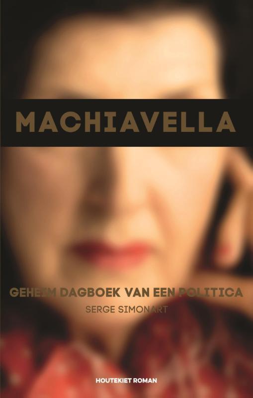 Machiavella geheim dagboek van een politica : roman, Simonart, Serge, Hardcover