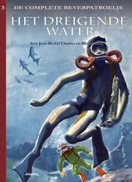 BEVERPATROELJE COMPLEET LU03. HET DREIGENDE WATER LUXE EDITIE BEVERPATROELJE COMPLEET, MITACQ, CHARLIER, Hardcover