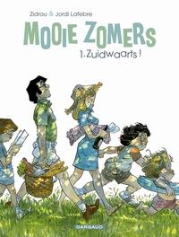 MOOIE ZOMERS 01. ZUIDWAARTS ! MOOIE ZOMERS, LAFEBRE, JORDI, ZIDROU, Paperback