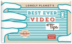 Lonely Planet's Best Ever Video Tips