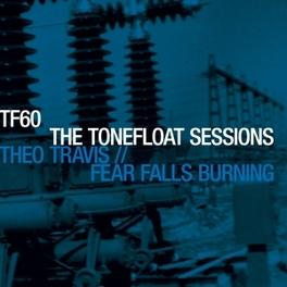 TONEFLOAT SESSIONS FEAR FALLS BURNING/THEO T, Vinyl LP