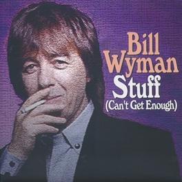 7-STUFF (CAN'T GET ENOUGH + BLUE MURDER BILL WYMAN, 12' Vinyl