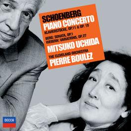 PIANO CONCERTO OP.11,19 W/MITSUKO UCHIDA, CLEVELAND ORCHESTRA, PIERRE BOULEZ Audio CD, SCHONBERG/BERG/WEBERN, CD