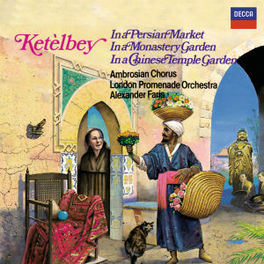 IN A PERSIAN MARKET LONDON PROM.ORCH./FARIS Audio CD, A. KETELBEY, CD