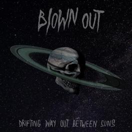 DRIFTING WAY OUT.. .. BETWEEN SUNS BLOWN OUT, Vinyl LP